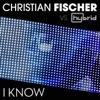 I Know (Christian Fischer vs. Hybrid) - Single ジャケット写真