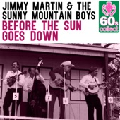 Jimmy Martin & The Sunny Mountain Boys - Before the Sun Goes Down (Remastered)