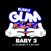 Bubble Gum (feat. DJ Khaled & a Bay Bay) - Single