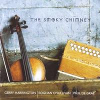 The Smoky Chimney by Gerry Harrington, Eoghan O'Sullivan & Paul De Grae on Apple Music