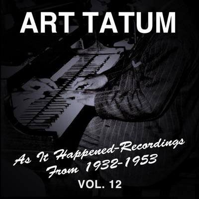As It Happened: Recordings from 1932-1953, Vol. 12 - Art Tatum