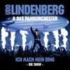 Das Panikorchester & Udo Lindenberg - Mein Ding (Köln Live Version) Grafik