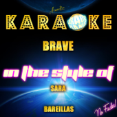 Brave (In the Style of Sara Bareilles) [Karaoke Version]