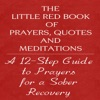 The Little Red Book of Prayers, Quotes and Meditations: A Twelve Step Guide to Prayers for Sober Recovery (Unabridged)