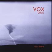 Vox One - Whisper When I Speak