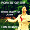 Power of Om: Soulful Meditation Chants - Nipun Aggarwal