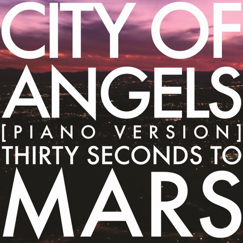 Thirty Seconds to Mars - City of Angels (Piano Version) - Single
