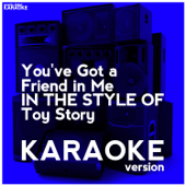 [Download] You've Got a Friend in Me (In the Style of Toy Story) [Karaoke Version] MP3