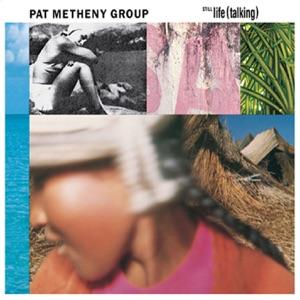 Pat Metheny Group - Last Train Home
