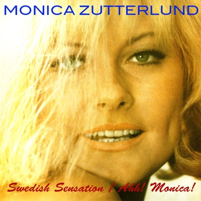 Monica Zetterlund: Swedish Sensation/Ahh! Monica! - Monica Zetterlund