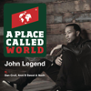 John Legend - A Place Called World (feat. Dan Croll, Nach & Anni B Sweet) portada