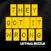 They Got It Wrong (feat. Wiley) - EP, Lethal Bizzle