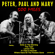Peter, Paul & Mary - 500 Miles