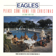 Please Come Home for Christmas - Eagles - Eagles