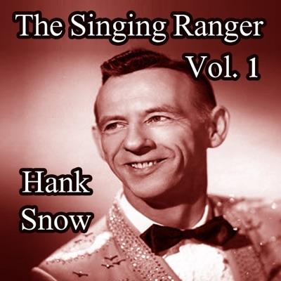 The Singing Ranger, Vol. 1 - Hank Snow
