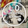 Drunk & Angry As a Mouse - EP
