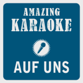 Auf uns (Karaoke Version) [Originally Performed By Andreas Bourani]
