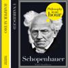 Schopenhauer: Philosophy in an Hour (Unabridged) - Paul Strathern