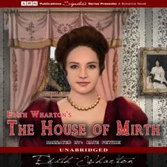 The House of Mirth (Unabridged)