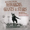 Ruling over Monarchs, Giants & Stars: True Tales of Breaking Barriers, Umpiring Baseball Legends, and Wild Adventures in the Negro Leagues (Unabridged)