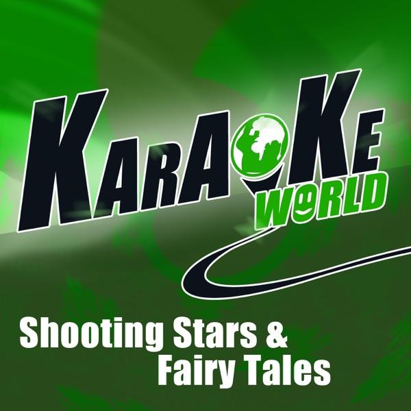 Shooting Stars & Fairy Tales (Originally Performed by Mrs. Greenbird) [Karaoke Version] - Single
