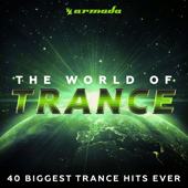 The World of Trance (40 Biggest Trance Hits Ever)