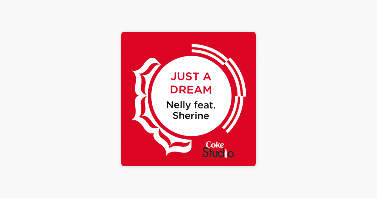 Just A Dream Coke Studio Fusion Mix Feat Sherine Single By