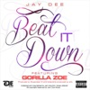 Beat It Down (feat. Gorilla Zoe) - Single, Jay Dee