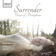 Surrender: Voices of Persephone - Southbank Sinfonia, Simon Over & Ilona Domnich - Southbank Sinfonia, Simon Over & Ilona Domnich