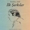 Fazil Say - İlk Şarkılar artwork