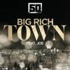 Big Rich Town feat Joe Single