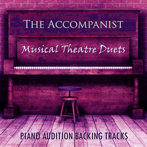 Musical Theatre Duets (Piano Audition Backing Tracks) by The Accompanist  on iTunes