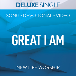 New Life Worship - Great I Am (Live)