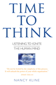Time To Think- Listening To Ignite the Human Mind