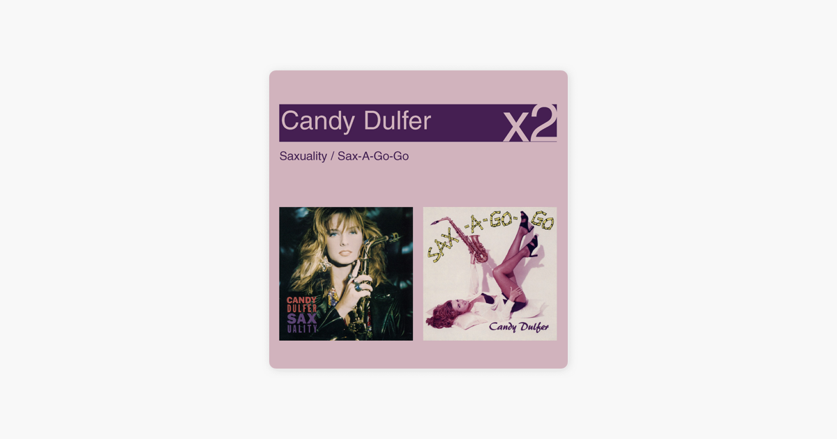 Saxuality / Sax-A-Go-Go by Candy Dulfer on iTunes
