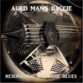 Auld Mans Baccie - Ain't Nobodies Business