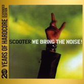 We Bring the Noise! (20 Years of Hardcore Expanded Editon) [Remastered]