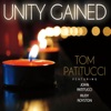 Unity Gained (feat. John Patitucci & Rudy Royston), Tom Patitucci