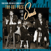 The Rat Pack: Live At The Sands-Frank Sinatra, Dean Martin & Sammy Davis, Jr.
