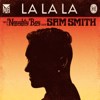 La La La feat Sam Smith - Naughty Boy mp3