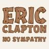 No Sympathy - Single, Eric Clapton