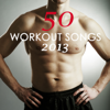 50 Workout Songs 2013 - Workout Music