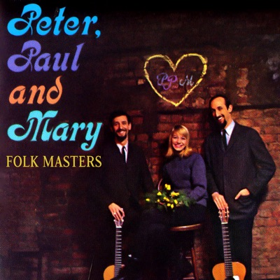 Folk Masters - Peter Paul and Mary