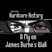 Episode 18 - A Fly on James Burke's Wall (feat. Dan Carlin)
