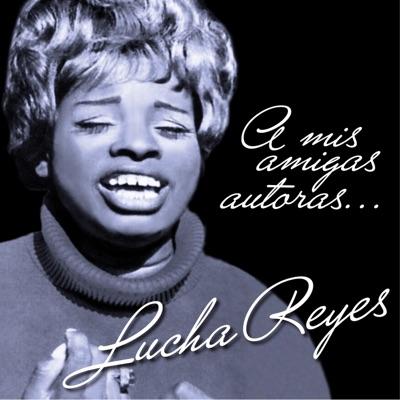 A Mis Amigas Autoras - Lucha Reyes