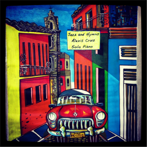 Alexis Cruz - Jazz and Hymns