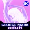 George Mark - Adult (Original Mix) artwork