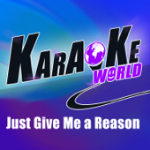 Just Give Me a Reason (Originally Performed by Pink) [feat. Nate Ruess] [Karaoke Version]