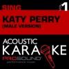 Acoustic Karaoke Sing Like Katy Perry Vol 1 Male Version