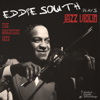 Eddie South Plays Jazz Violin: The Greatest Hits of the Dark Angel of the Fiddle - Eddie South, Eddie South & His Alabamians & Eddie South & His International Orchestra
